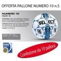 Select Pallone Calcio N.10 n.5 FIFA APPROVED (Conf. 10 palloni)